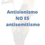 Antisionismo no es antisemitismo